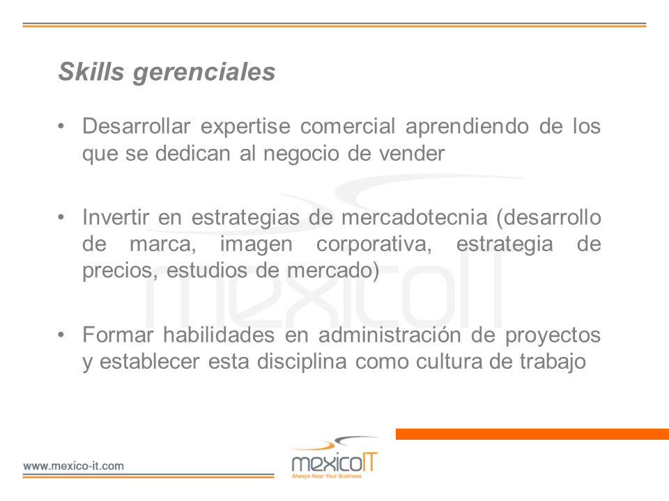 Skills gerenciales Desarrollar expertise comercial aprendiendo de los que se dedican al negocio de vender Invertir en estrategias de mercadotecnia (de