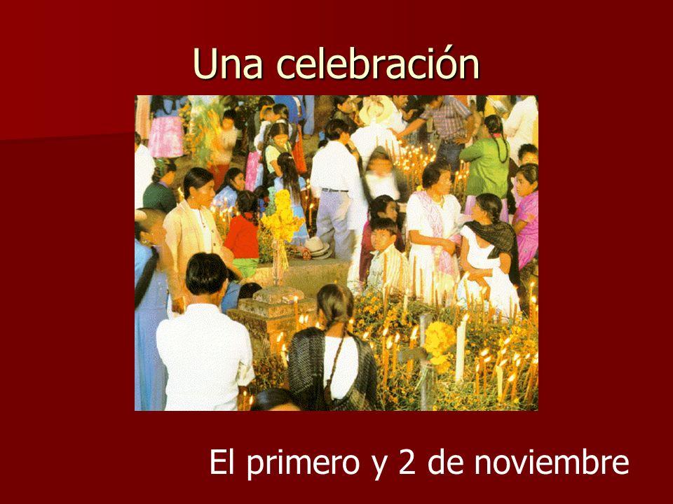Una celebración El primero y 2 de noviembre