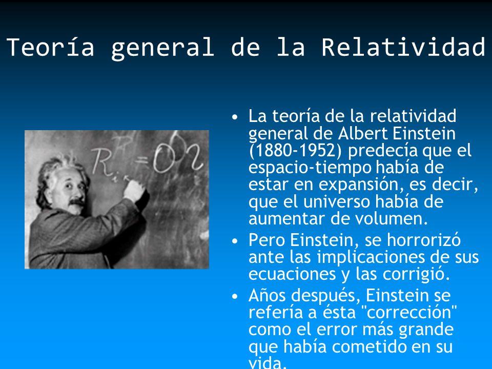 Teoría general de la Relatividad La teoría de la relatividad general de Albert Einstein (1880-1952) predecía que el espacio-tiempo había de estar en e