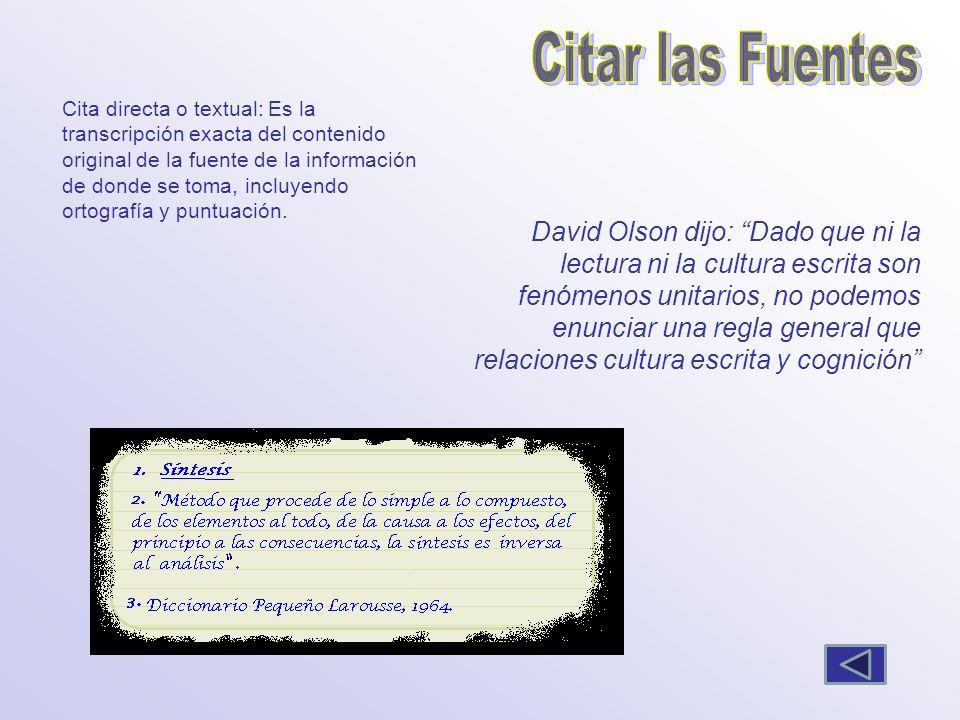 Cita directa o textual: Es la transcripción exacta del contenido original de la fuente de la información de donde se toma, incluyendo ortografía y pun
