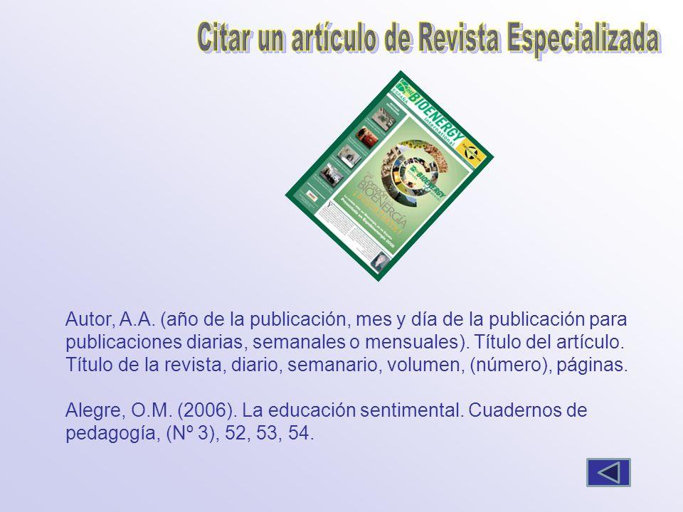 Autor, A.A. (año de la publicación, mes y día de la publicación para publicaciones diarias, semanales o mensuales). Título del artículo. Título de la