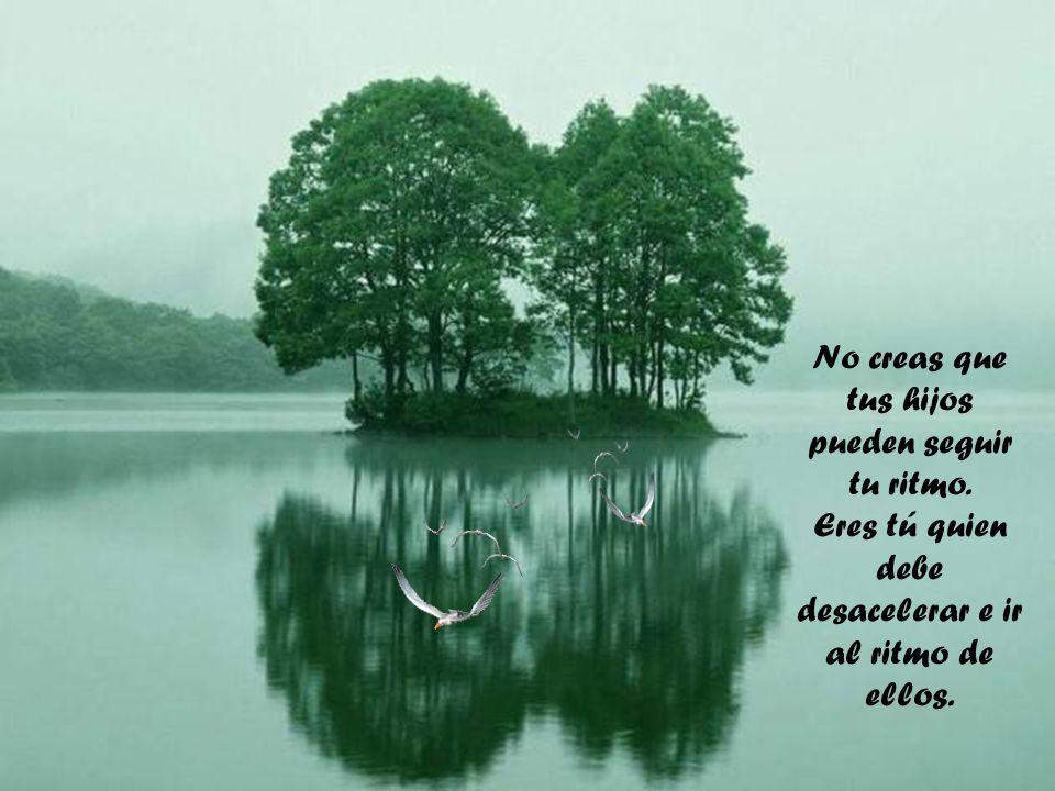 Escucha los sueños de la gente que amas, sus miedos, sus alegrías, sus fracasos, sus fantasías y problemas.