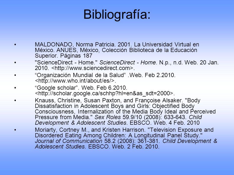 Bibliografía: MALDONADO, Norma Patricia. 2001. La Universidad Virtual en México. ANUES, México, Colección Biblioteca de la Educación Superior. Páginas