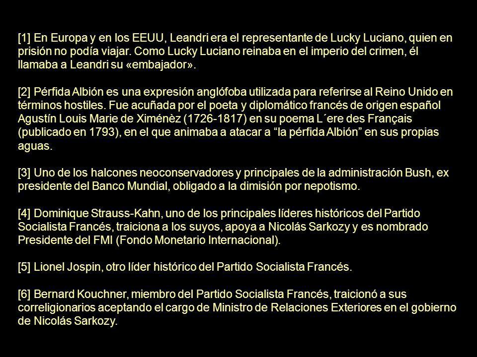 [1] En Europa y en los EEUU, Leandri era el representante de Lucky Luciano, quien en prisión no podía viajar.
