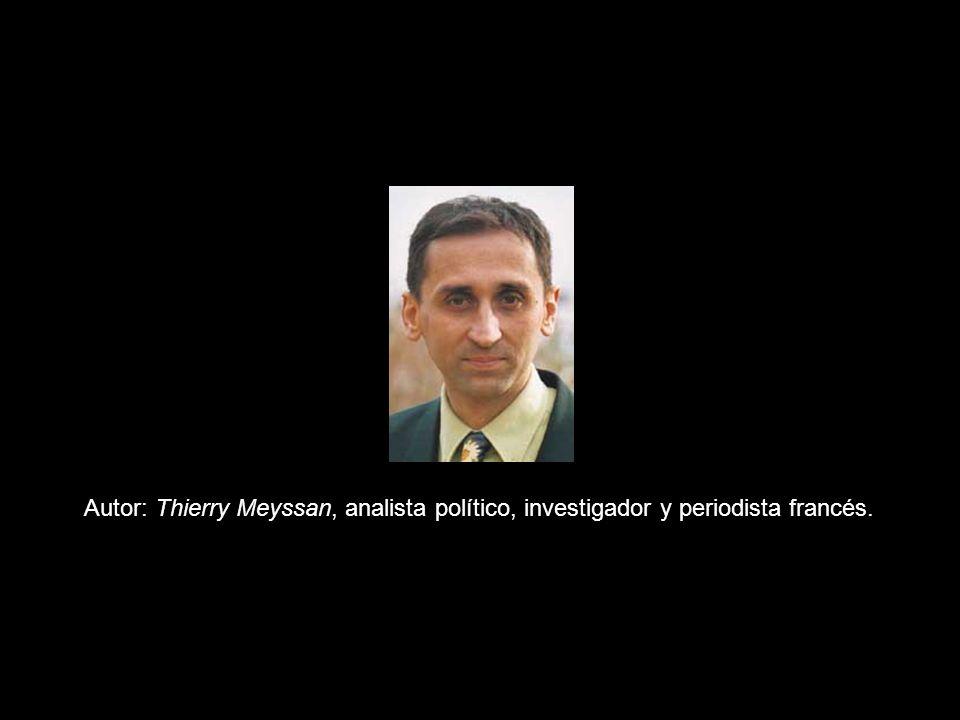 Autor: Thierry Meyssan, analista político, investigador y periodista francés.