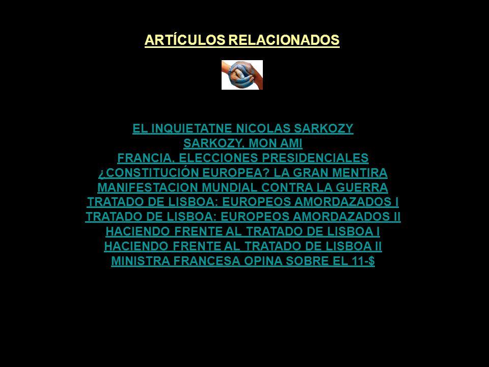 ARTÍCULOS RELACIONADOS EL INQUIETATNE NICOLAS SARKOZY SARKOZY, MON AMI FRANCIA, ELECCIONES PRESIDENCIALES ¿CONSTITUCIÓN EUROPEA.