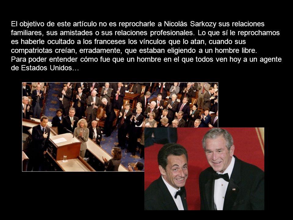 El objetivo de este artículo no es reprocharle a Nicolás Sarkozy sus relaciones familiares, sus amistades o sus relaciones profesionales.