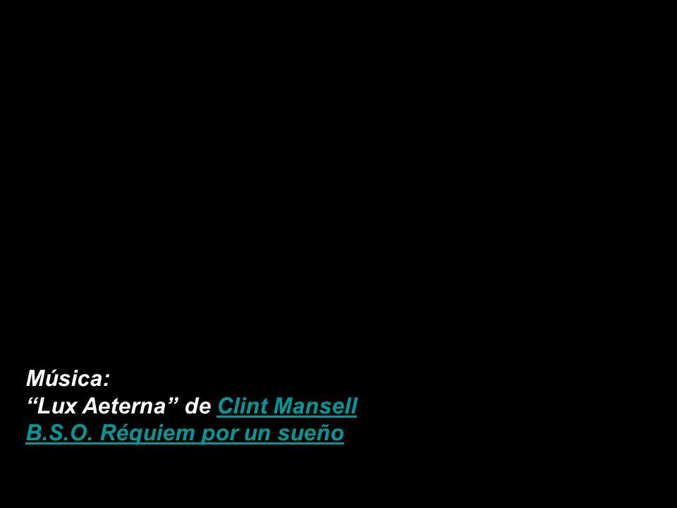 Música: Lux Aeterna de Clint MansellClint Mansell B.S.O. Réquiem por un sueño