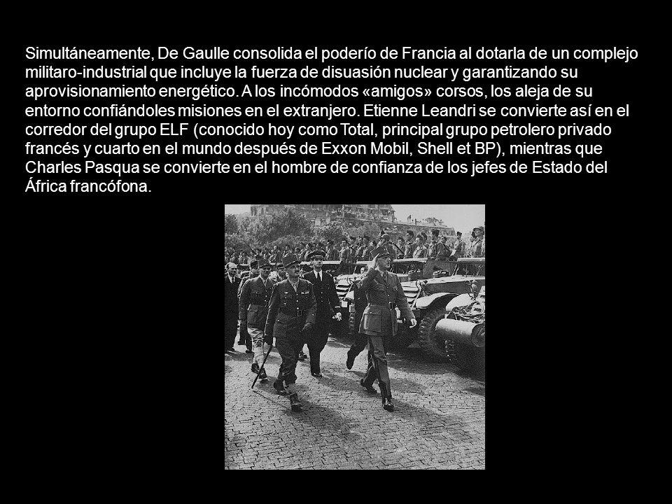 Simultáneamente, De Gaulle consolida el poderío de Francia al dotarla de un complejo militaro-industrial que incluye la fuerza de disuasión nuclear y garantizando su aprovisionamiento energético.