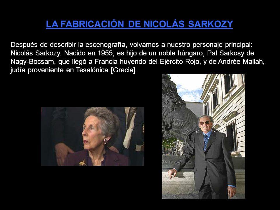 Después de describir la escenografía, volvamos a nuestro personaje principal: Nicolás Sarkozy.
