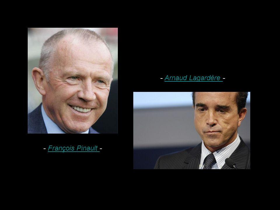 - Arnaud Lagardère -Arnaud Lagardère - François Pinault -François Pinault