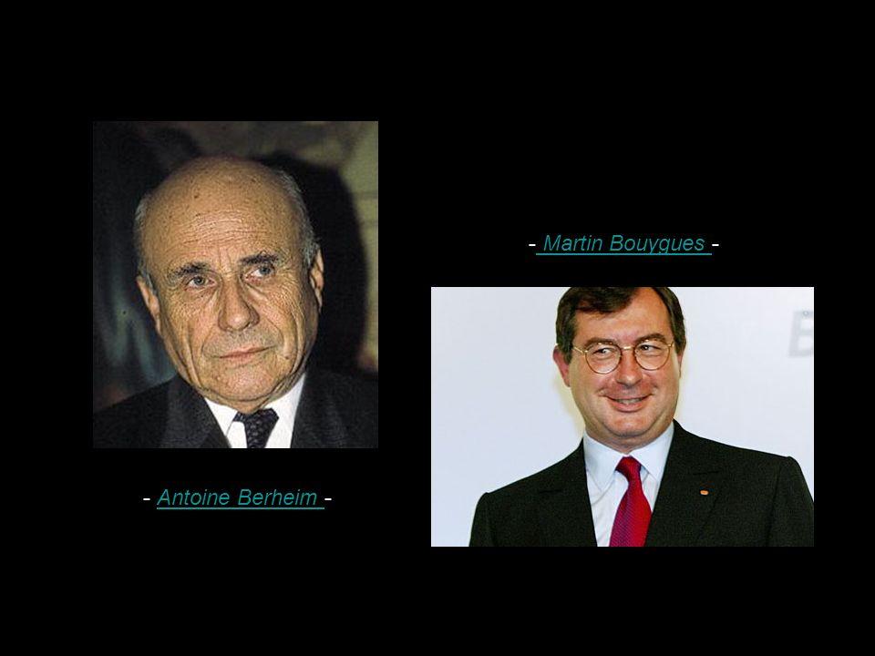 - Antoine Berheim -Antoine Berheim - Martin Bouygues - Martin Bouygues