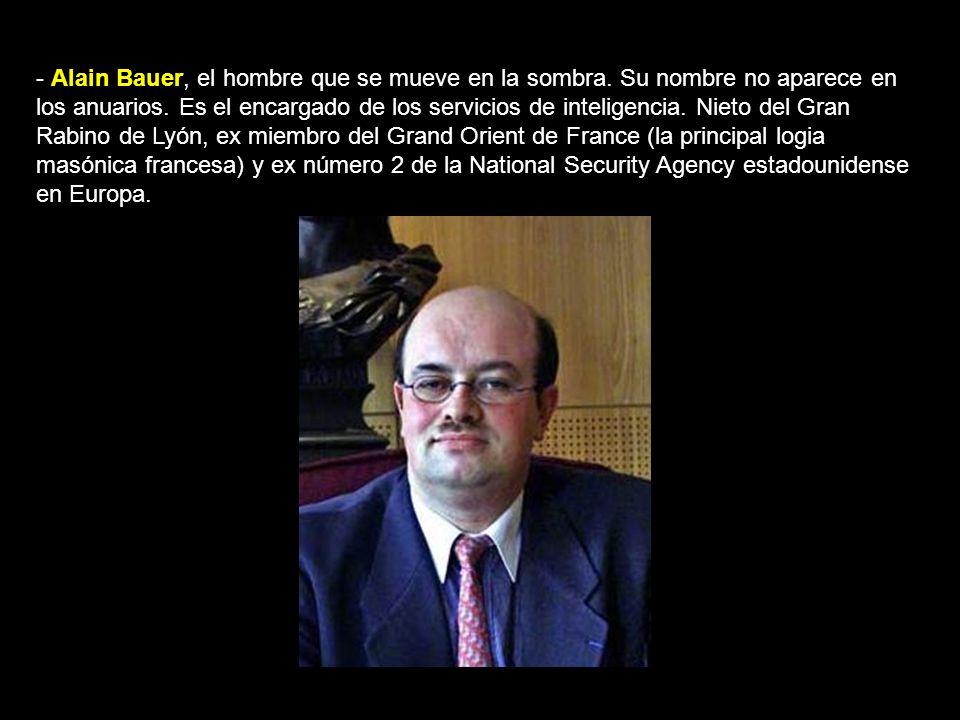 - Alain Bauer, el hombre que se mueve en la sombra.