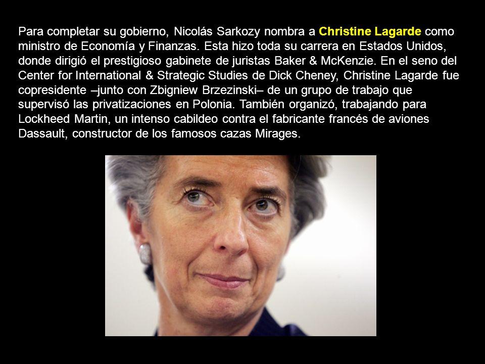 Para completar su gobierno, Nicolás Sarkozy nombra a Christine Lagarde como ministro de Economía y Finanzas.