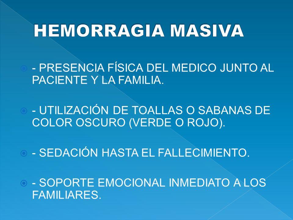 - PRESENCIA FÍSICA DEL MEDICO JUNTO AL PACIENTE Y LA FAMILIA. - UTILIZACIÓN DE TOALLAS O SABANAS DE COLOR OSCURO (VERDE O ROJO). - SEDACIÓN HASTA EL F