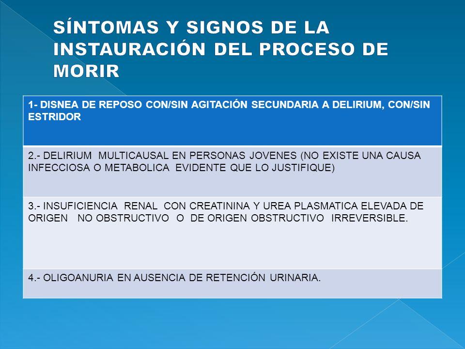 1- DISNEA DE REPOSO CON/SIN AGITACIÓN SECUNDARIA A DELIRIUM, CON/SIN ESTRIDOR 2.- DELIRIUM MULTICAUSAL EN PERSONAS JOVENES (NO EXISTE UNA CAUSA INFECC