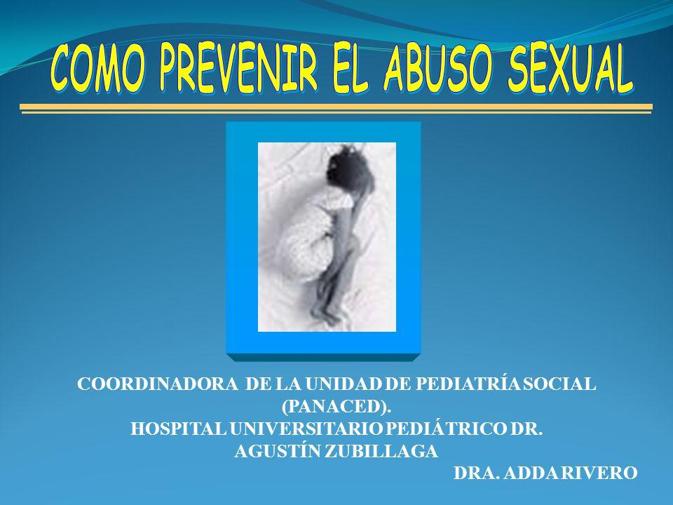 POR QUÉ PREVENIR EL ABUSO SEXUAL INFANTIL EL MALTRATO INFANTIL MÁS GRAVE (FÍSICO, PSICOLÓGICO y SOCIAL)