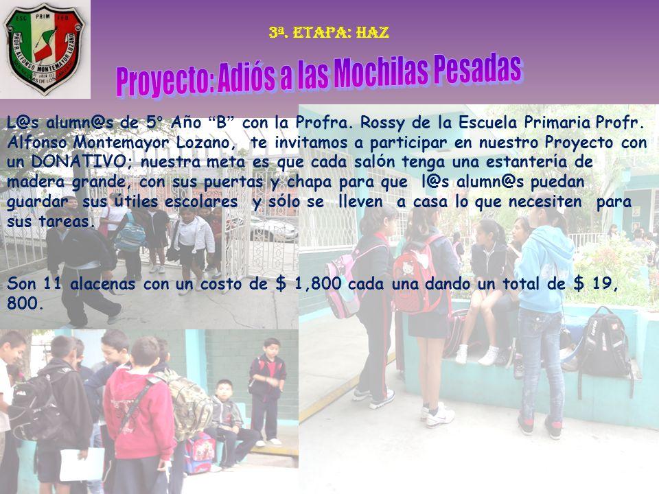 3ª. Etapa: haz L@s alumn@s de 5° A ñ o B con la Profra. Rossy de la Escuela Primaria Profr. Alfonso Montemayor Lozano, te invitamos a participar en nu