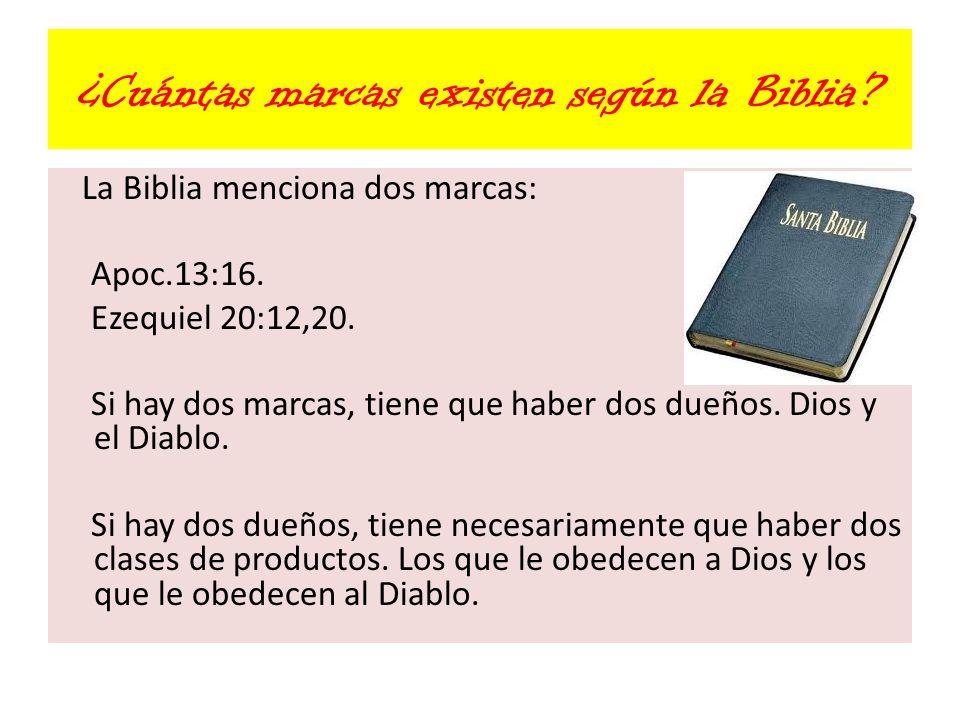 ¿Cuántas marcas existen según la Biblia? La Biblia menciona dos marcas: Apoc.13:16. Ezequiel 20:12,20. Si hay dos marcas, tiene que haber dos dueños.