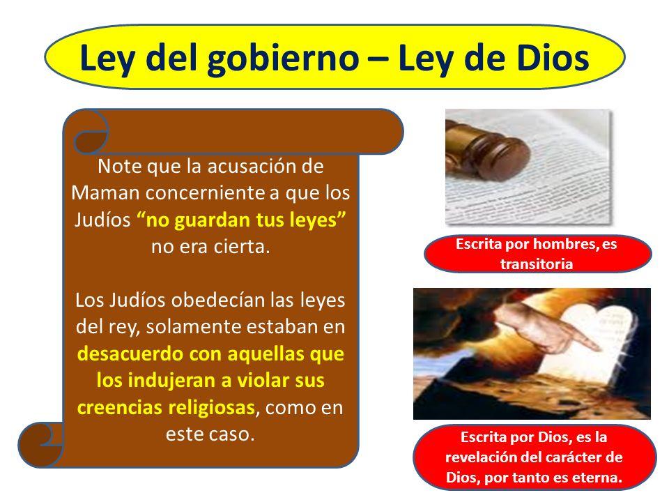 Ley del gobierno – Ley de Dios Escrita por hombres, es transitoria Escrita por Dios, es la revelación del carácter de Dios, por tanto es eterna. Note