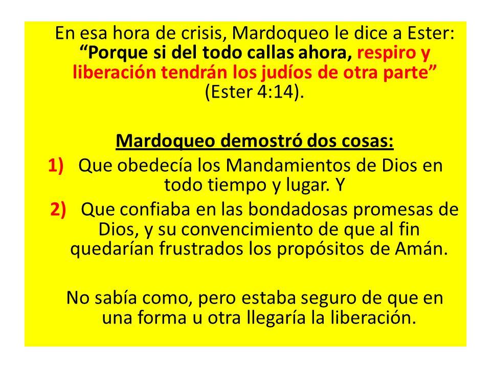 En esa hora de crisis, Mardoqueo le dice a Ester: Porque si del todo callas ahora, respiro y liberación tendrán los judíos de otra parte (Ester 4:14).