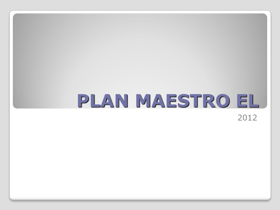 PLAN MAESTRO EL 2012