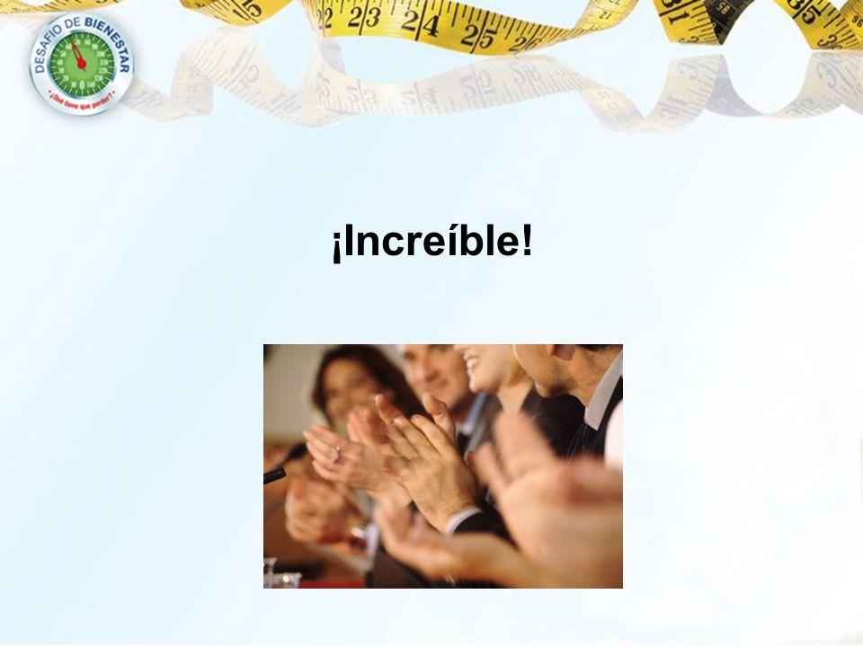 ¡Increíble!