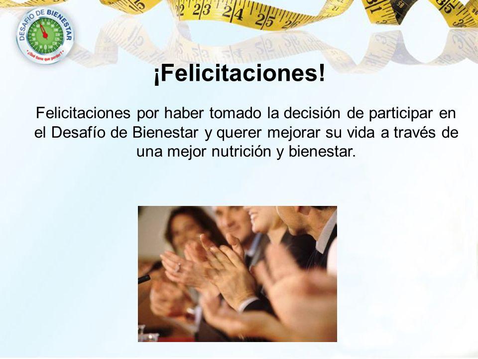 ¡Felicitaciones! Felicitaciones por haber tomado la decisión de participar en el Desafío de Bienestar y querer mejorar su vida a través de una mejor n
