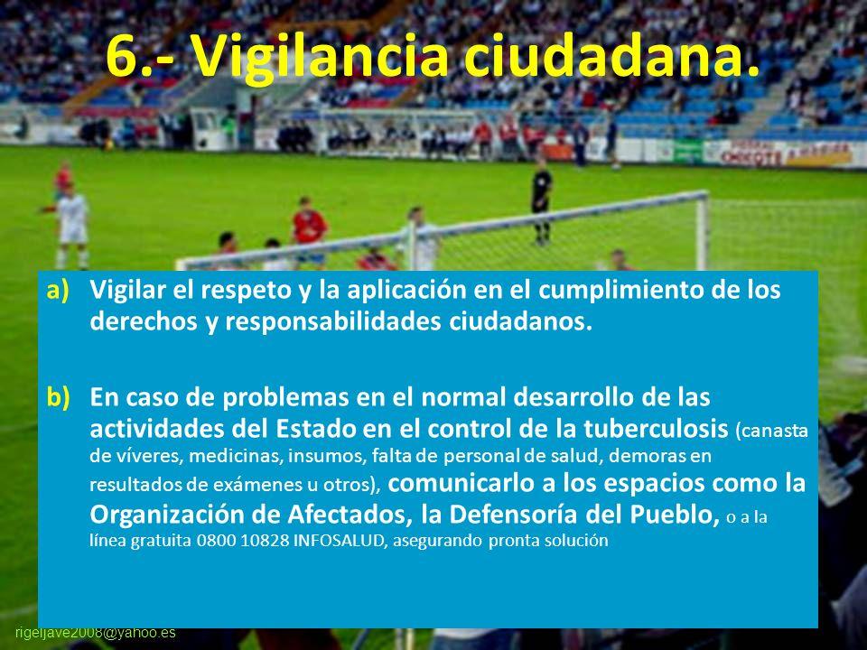 rigeljave2008@yahoo.es 6.- Vigilancia ciudadana.