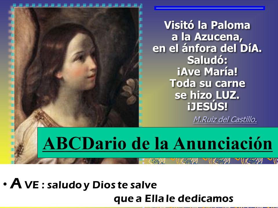 Visitó la Paloma a la Azucena, en el ánfora del DíA.