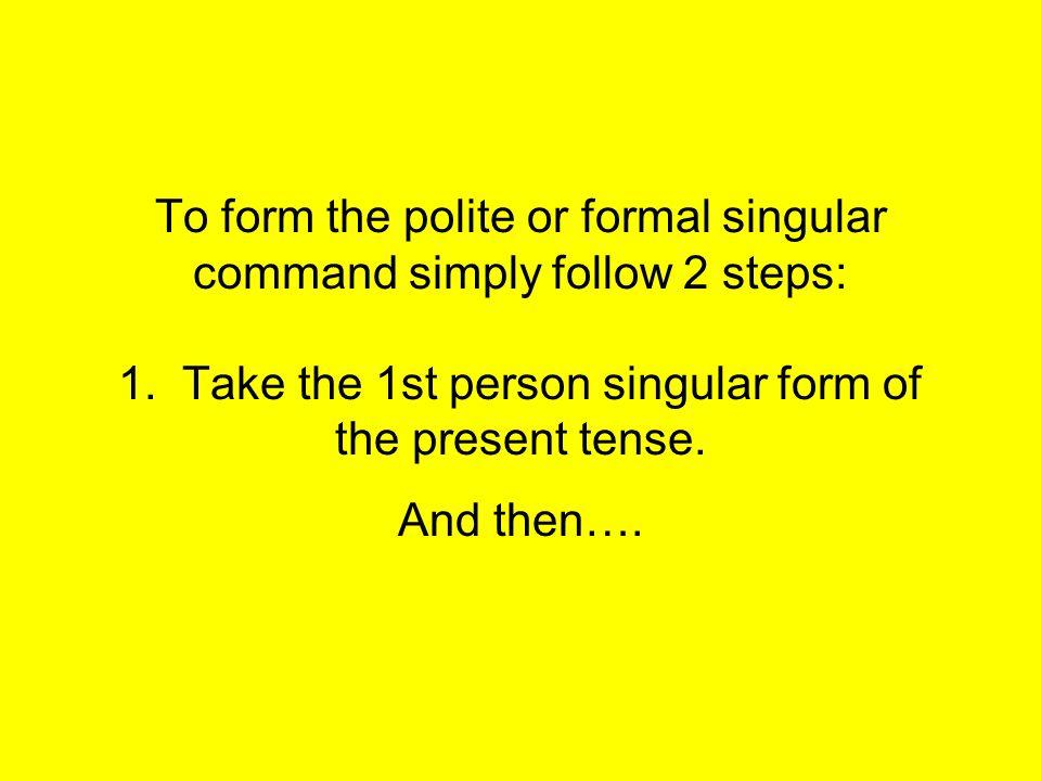 Capítulo 3A El imperativo formal Polite (Formal) Commands