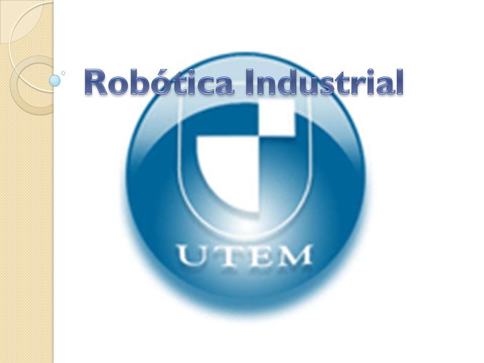 Robótica Industrial Robótica Industrial Puede definirse como el estudio, diseño y uso de robots para la ejecución de procesos industriales