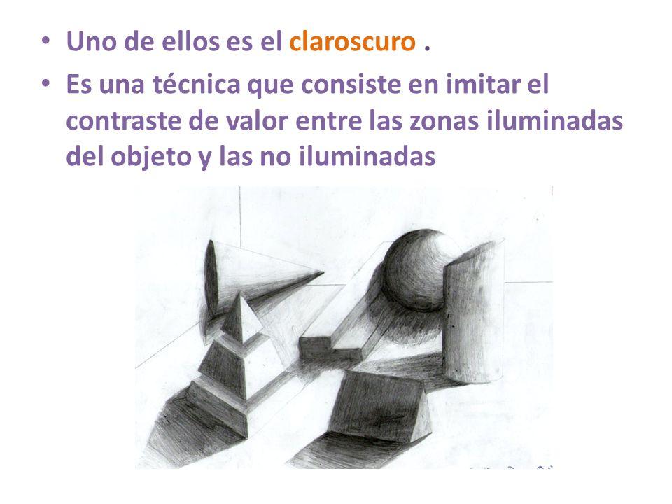 Uno de ellos es el claroscuro. Es una técnica que consiste en imitar el contraste de valor entre las zonas iluminadas del objeto y las no iluminadas
