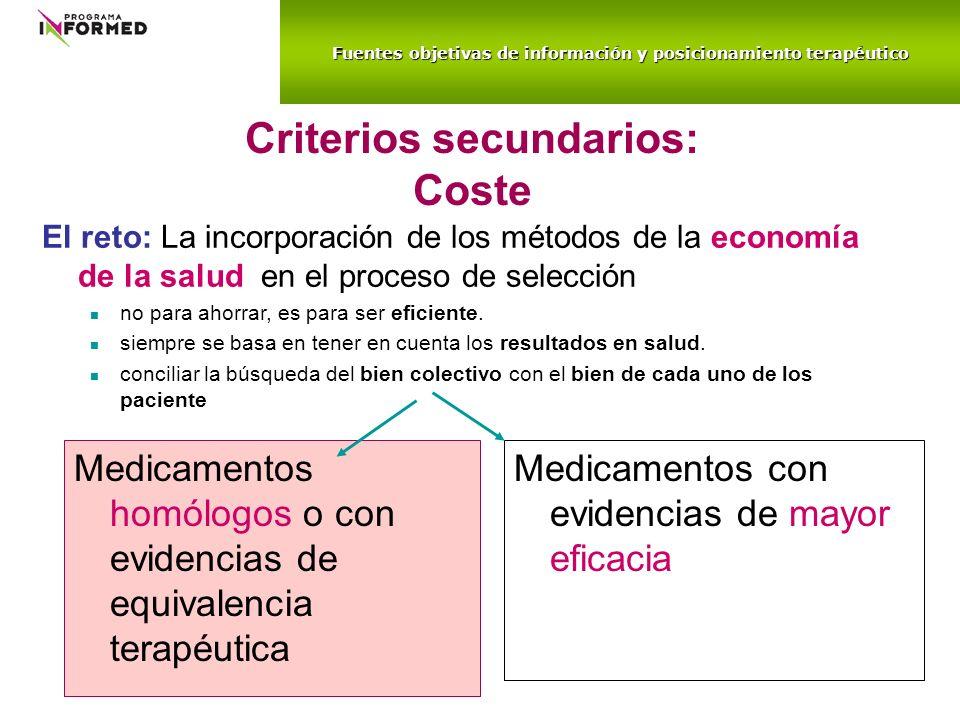 Criterios secundarios: Coste Medicamentos homólogos o con evidencias de equivalencia terapéutica Medicamentos con evidencias de mayor eficacia El reto