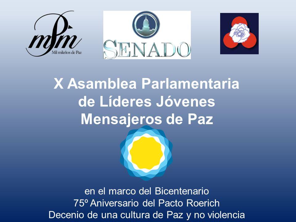 X Asamblea Parlamentaria de Líderes Jóvenes Mensajeros de Paz en el marco del Bicentenario 75º Aniversario del Pacto Roerich Decenio de una cultura de