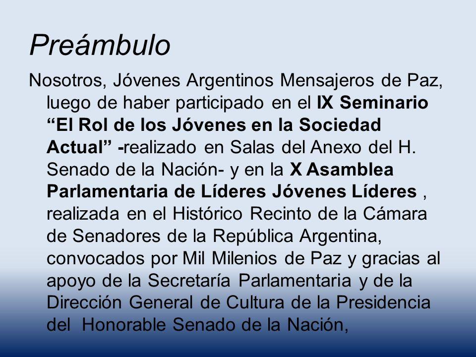Preámbulo Nosotros, Jóvenes Argentinos Mensajeros de Paz, luego de haber participado en el IX Seminario El Rol de los Jóvenes en la Sociedad Actual -r
