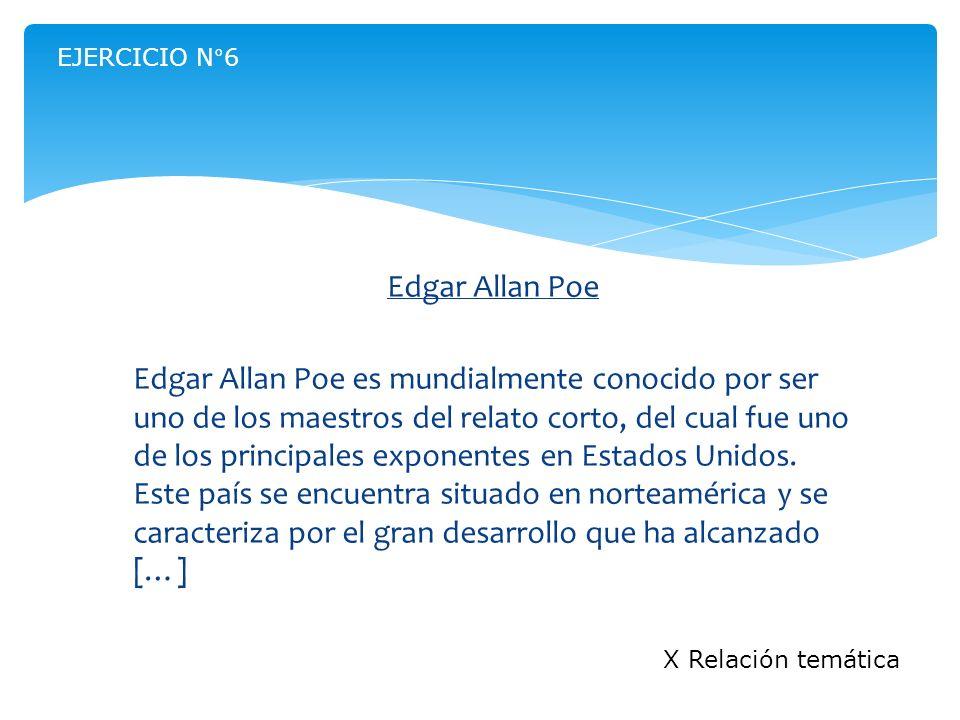 Edgar Allan Poe Edgar Allan Poe es mundialmente conocido por ser uno de los maestros del relato corto, del cual fue uno de los principales exponentes