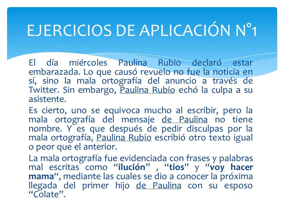 El día miércoles Paulina Rubio declaró estar embarazada. Lo que causó revuelo no fue la noticia en sí, sino la mala ortografía del anuncio a través de