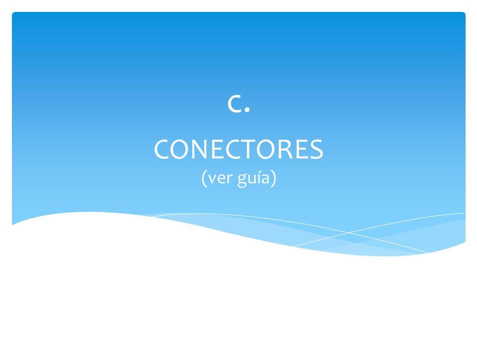 CONECTORES (ver guía) c.