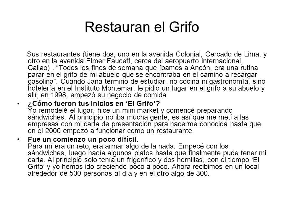 Sus restaurantes (tiene dos, uno en la avenida Colonial, Cercado de Lima, y otro en la avenida Elmer Faucett, cerca del aeropuerto internacional, Call