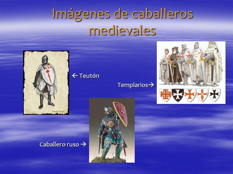 Imágenes de caballeros medievales Teutón Teutón Templarios Templarios Caballero ruso Caballero ruso