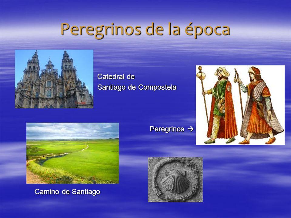 Peregrinos de la época Catedral de Catedral de Santiago de Compostela Santiago de Compostela Peregrinos Peregrinos Camino de Santiago Camino de Santia