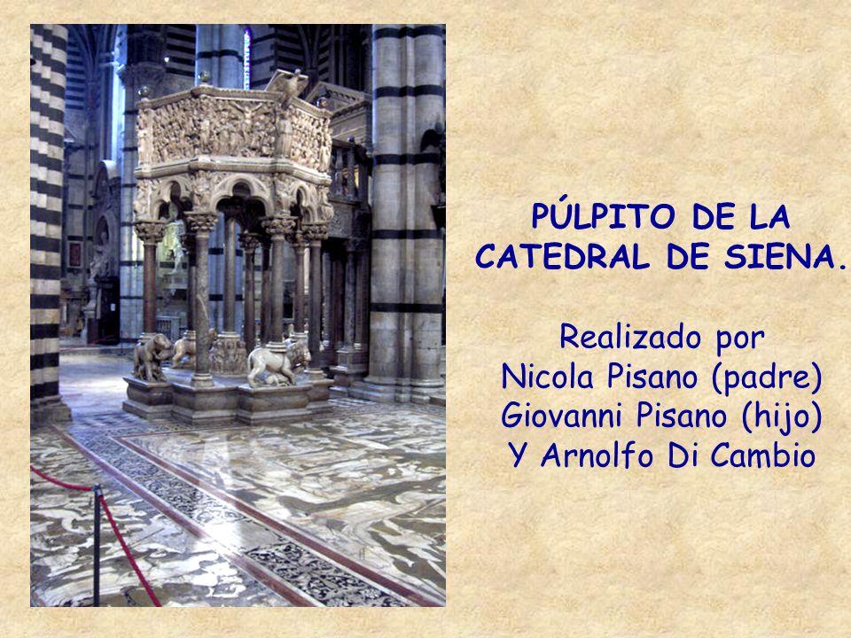 PÚLPITO DE LA CATEDRAL DE SIENA. Realizado por Nicola Pisano (padre) Giovanni Pisano (hijo) Y Arnolfo Di Cambio