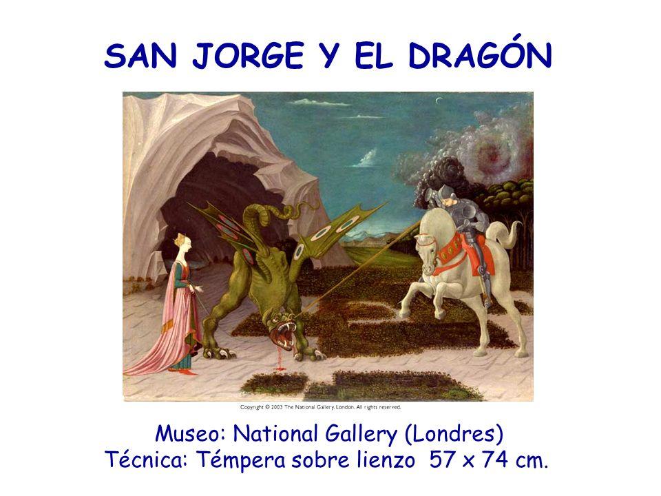 SAN JORGE Y EL DRAGÓN Museo: National Gallery (Londres) Técnica: Témpera sobre lienzo 57 x 74 cm.
