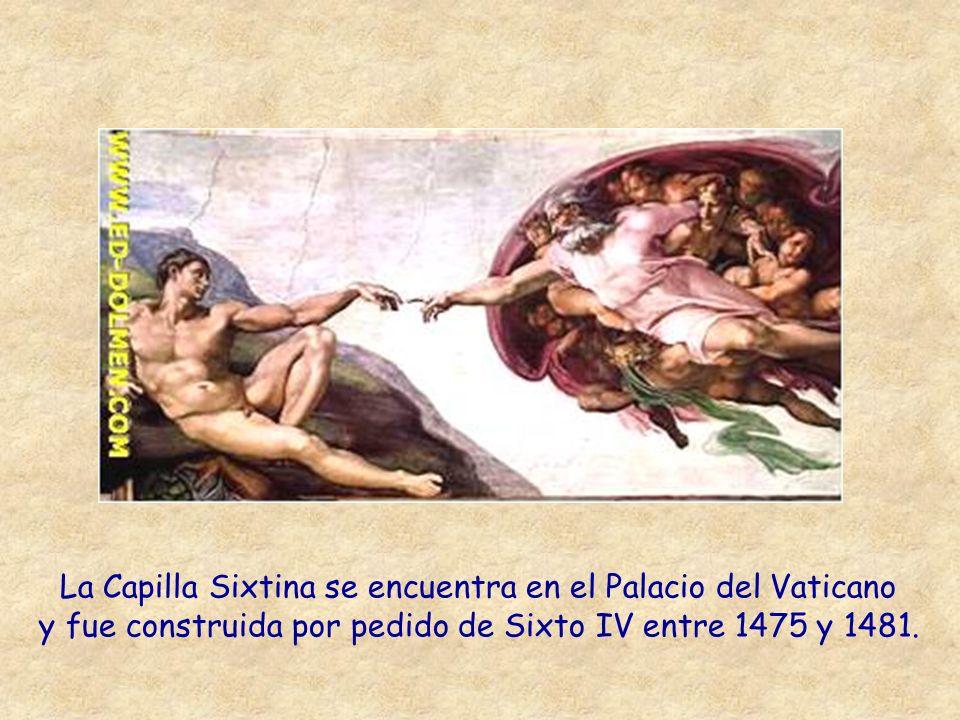 La Capilla Sixtina se encuentra en el Palacio del Vaticano y fue construida por pedido de Sixto IV entre 1475 y 1481.