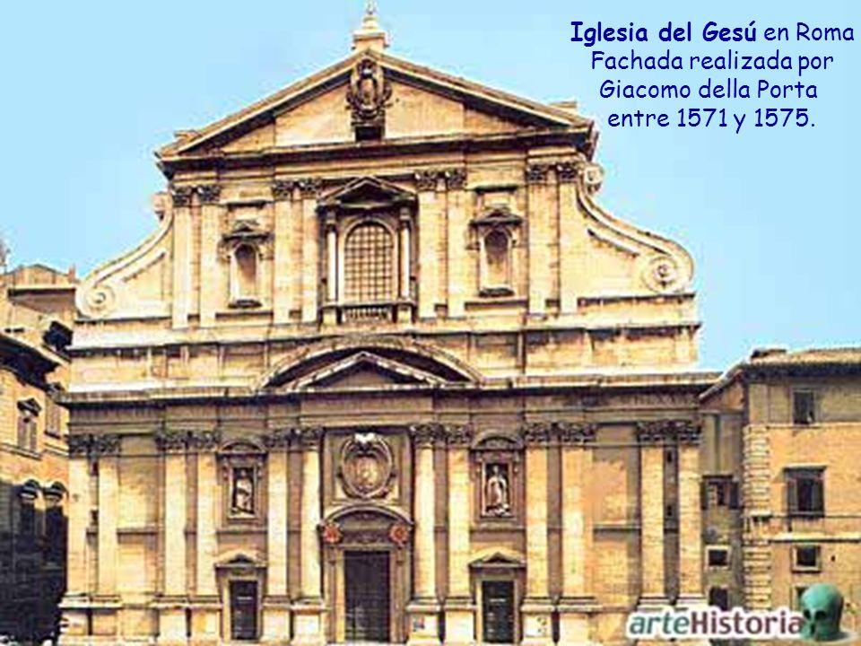 Iglesia del Gesú en Roma Fachada realizada por Giacomo della Porta entre 1571 y 1575.