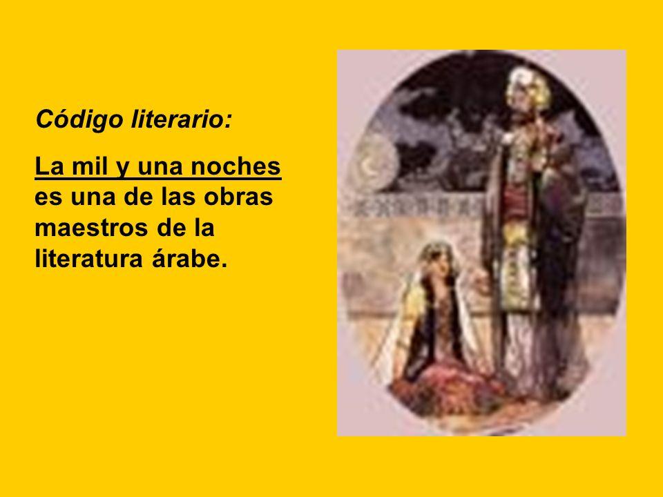 Código literario: La mil y una noches es una de las obras maestros de la literatura árabe.