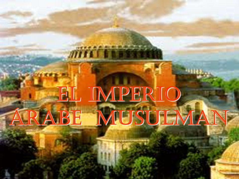 EL IMPERIO ÁRABE MUSULMAN