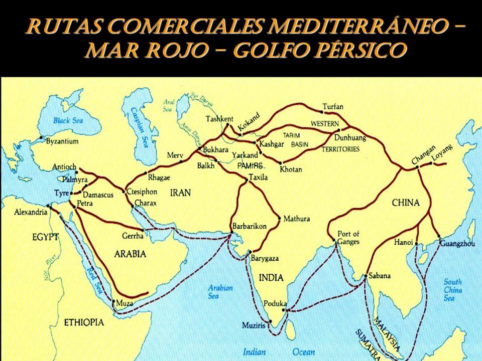 RUTAS COMERCIALES MEDITERRÁNEO – MAR ROJO – GOLFO PÉRSICO