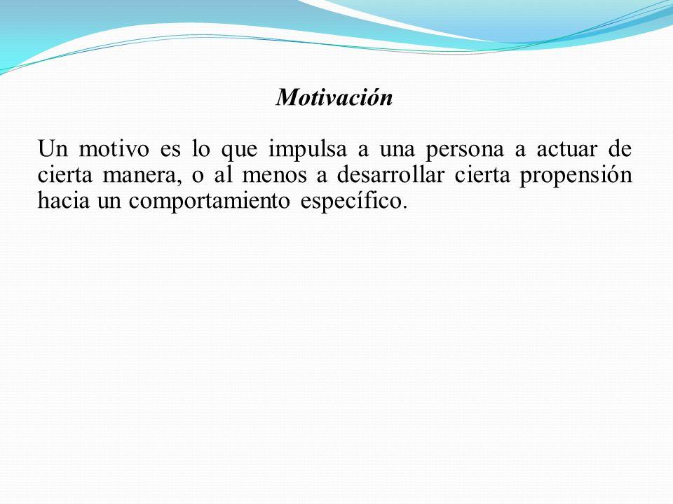 Motivación Un motivo es lo que impulsa a una persona a actuar de cierta manera, o al menos a desarrollar cierta propensión hacia un comportamiento específico.